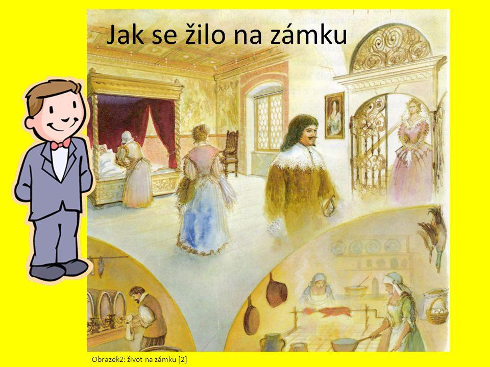 Jak se žilo na zámku Obrazek2: život na zámku [2]